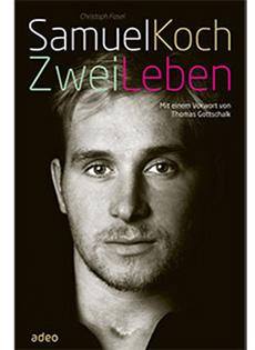 GER-0107-15 Samuel Koch Titel EW 8.indd Bild cover SamuelKoch Copyright Adeo Verlag, 2015 Mit freundlicher Genehmigung von Christine Beitat