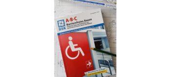 """Üppig erweitert: Neuauflage Ratgeber """"ABC Barrierefreies Bauen"""""""