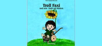 Kinderbuch: Troll Faxi und sein Stuhl mit Rädern