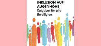 """Ratgeber zum Thema schulische Inklusion: """"Eltern die Angst nehmen"""""""